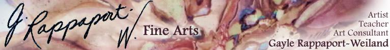 Gayle Rappaport Weiland Fine Arts - Artist, Teacher, Art Consultant